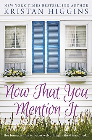 ARC Review: Now That You Mention It by Kristan Higgins