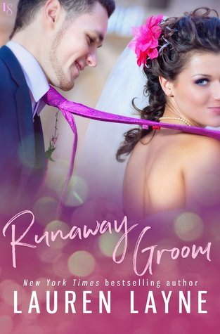 Blog Tour: Runaway Groom by Lauren Layne (Excerpt, & Giveaway)