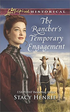 ARC Review: The Rancher's Temporary Engagement by Stacy Henrie
