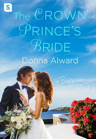Release Blitz: The Crown Prince's Bride by Donna Alward (Excerpt & Q&A)