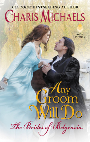 Blog Tour: Any Groom Will Do by Charis Michaels (Excerpt, Review & Giveaway)