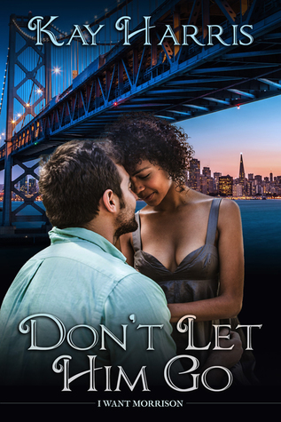 Blog Tour: Don't Let Him Go by Kay Harris (Excerpt & Giveaway)
