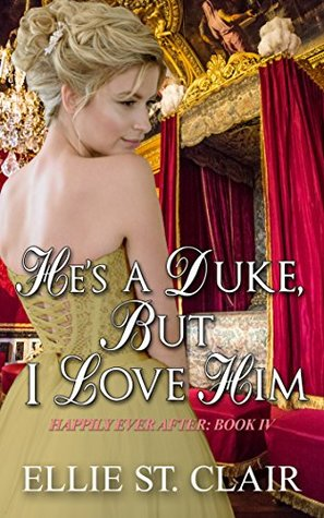 Author Visit: He's a Duke, But I Love Him by Ellie St. Clair (Excerpt & Giveaway)