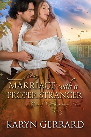 ARC Review: Marriage With a Proper Strager by Karyn Gerrard