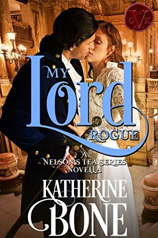 Author Visit: My Lord Rogue by Katherine Bone (Excerpt, Review, Guest Post & Giveaway)