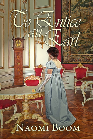 Blog Tour: To Entice an Earl by Naomi Boom (Guest Post, Excerpt, Review & Giveaway)
