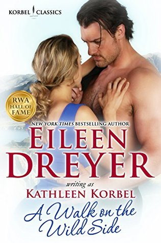 Book Blast: A Walk On The Wild Side by Eileen Dreyer (Excerpt & Giveaway)