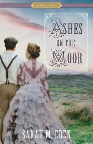 ARC Review: Ashes on the Moor by Sarah M. Eden