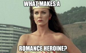 Saturday Discussion: What Makes a Romance Heroine?