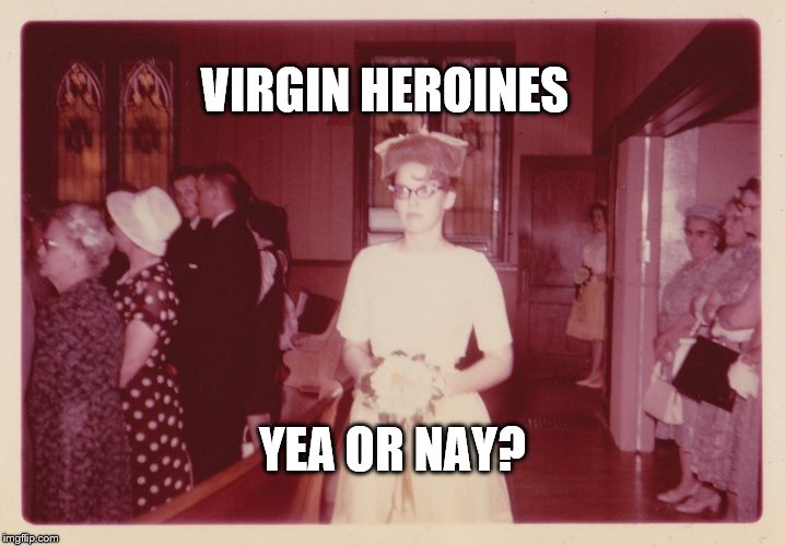 Saturday Discussion: Virgin Heroines (and Others)