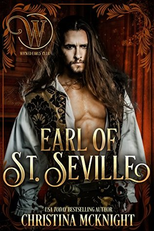 Earl of St. Seville (Wicked Earls' Club Series) by Christina McKnight