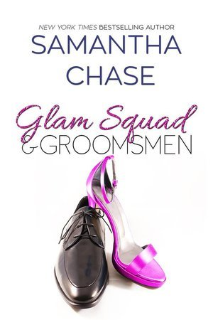 Glam Squad & Groomsmen (Enchanted Bridal Series) by Samantha Chase