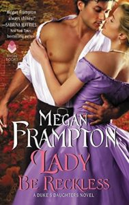 Blog Tour: Lady Be Reckless by Megan Frampton (Excerpt, Review & Giveaway)