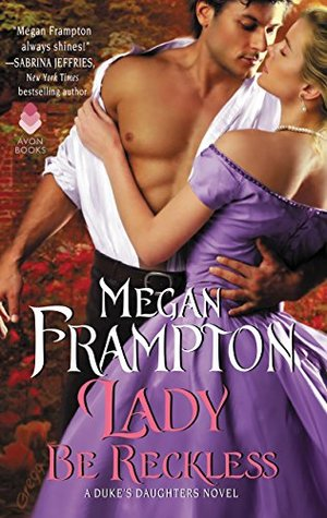 Lady Be Reckless (Duke's Daughters, #2) by Megan Frampton