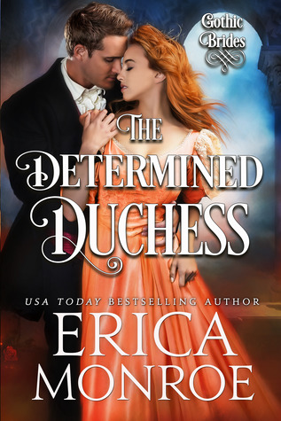 Blog Tour: The Determined Duchess by Erica Monroe (Excerpt, Review & Giveaway)