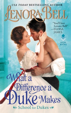 ARC Review: What a Difference a Duke Makes by Lenora Bell