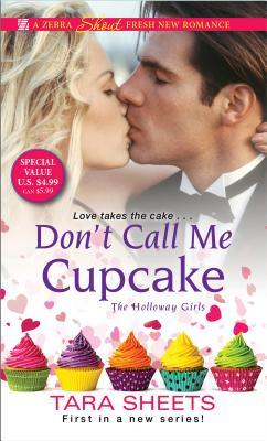 Blog Tour: Don't Call Me Cupcake by Tara Sheets (Excerpt & Giveaway)