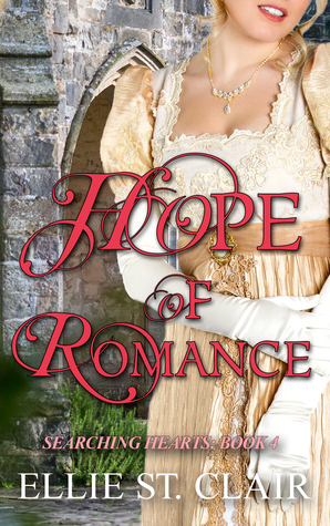 Spotlight: Hope of Romance by Ellie St. Clair (Excerpt & Giveaway)