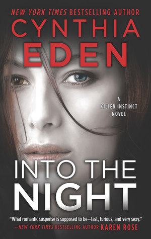 Into the Night (Killer Instinct #3) by Cynthia Eden