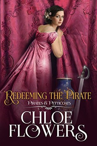 Blog Tour: Redeeming The Pirate by Chloe Flowers (Excerpt & Giveaway)