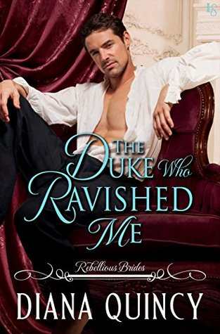 Author Visit: The Duke Who Ravished Me by Diana Quincy (Excerpt, Review & Giveaway)