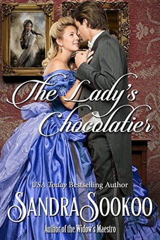 Spotlight: The Lady's Chocolatier by Sandra Sookoo (Excerpt)