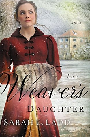 ARC Review: The Weaver's Daughter by Sarah E. Ladd