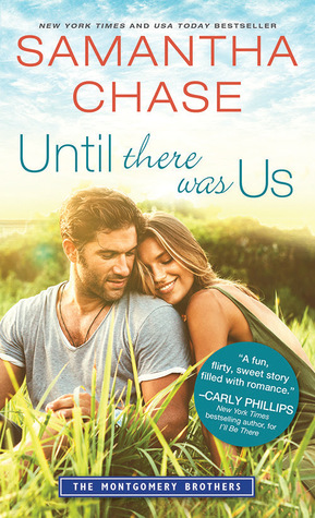 Until There Was Us (Montgomery Brothers, #7) by Samantha Chase