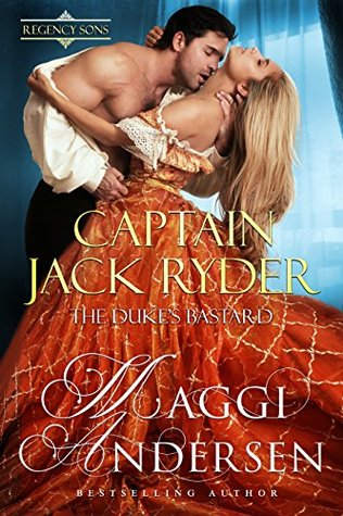 Author Visit: Captain Jack Ryder – The Duke's Bastard by Maggi Anderson (Guest Post, Excerpt, Review & Giveaway)