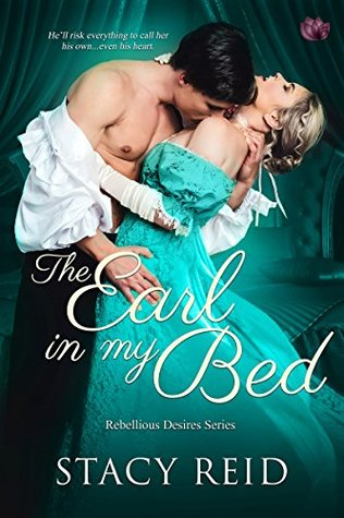 Blog Tour: The Earl in My Bed by Stacy Reid (Excerpt, Review, & Giveaway)