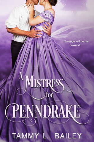 Blog Tour: A Mistress for Penndrake by Tammy L. Bailey (Excerpt & Giveaway)