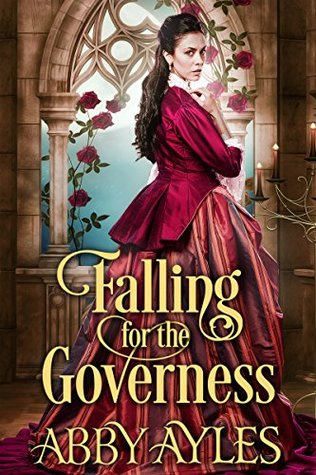 Review: Falling for the Governess by Abby Ayles