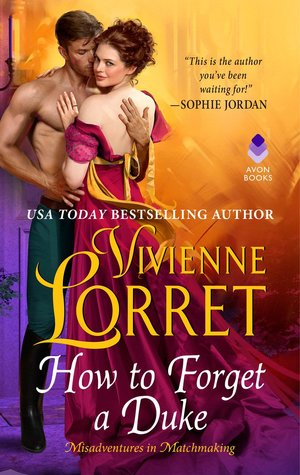 How to Forget a Duke (Misadventures in Matchmaking, #1) by Vivienne Lorret