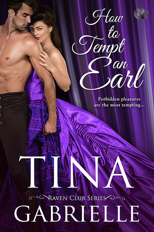 Author Visit: How to Tempt an Earl by Tina Gabrielle (Excerpt, Guest Post & Giveaway)