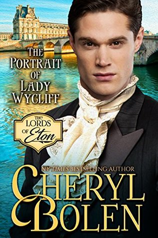 The Portrait of Lady Wycliff (The Lords of Eton Book 1) by Cheryl Bolen