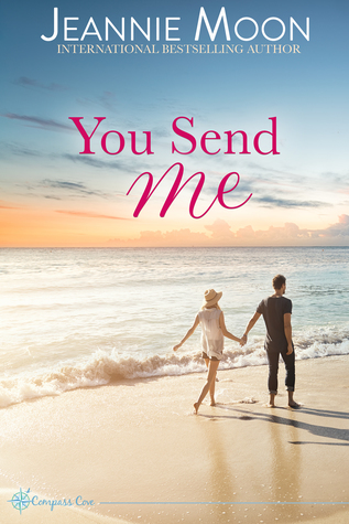 Release Blitz: You Send Me by Jeannie Moon (Excerpt & Giveaway)