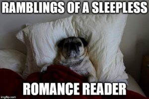 Saturday Discussion: Ramblings of a Sleepless Romance Reader