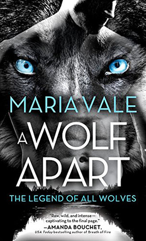 A Wolf Apart (The Legend of All Wolves, #2) by Maria Vale