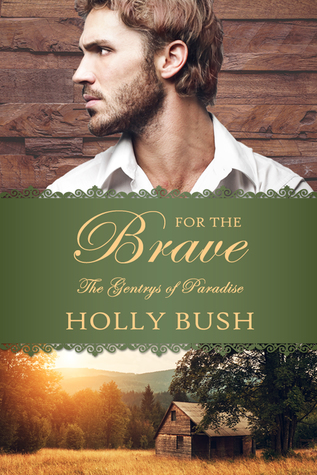 Blog Tour: For the Brave by Holly Bush (Excerpt & Giveaway)