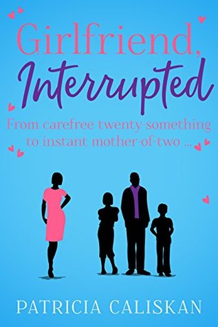 Blog Tour: Girlfriend,Interrupted by Patricia Caliskan (Excerpt, Guest Post, Q&A & Review)
