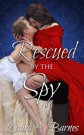 Blog Tour: Rescued by the Spy by Laura A. Barnes (Excerpt & Giveaway)