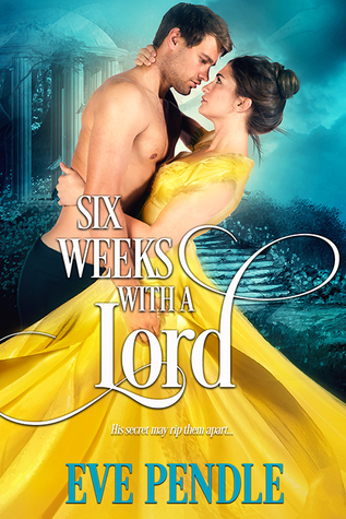 Blog Tour: Six Weeks with a Lord by Eve Pendle (Excerpt, Review & Giveaway)