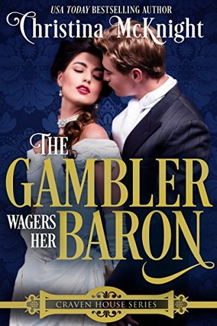 Author Visit: The Gambler Wagers Her Baron by Christina McKnight (Excerpt, Review & Giveaway)