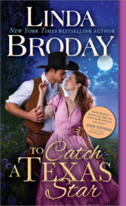Spotlight: To Catch a Texas Star by Linda Broday (Excerpt, Review & Giveaway)