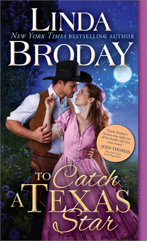 To Catch a Texas Star (Texas Heroes) by Linda Broday