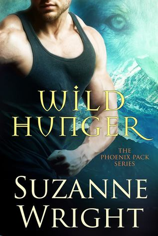 Wild Hunger (The Phoenix Pack, #7) by Suzanne Wright