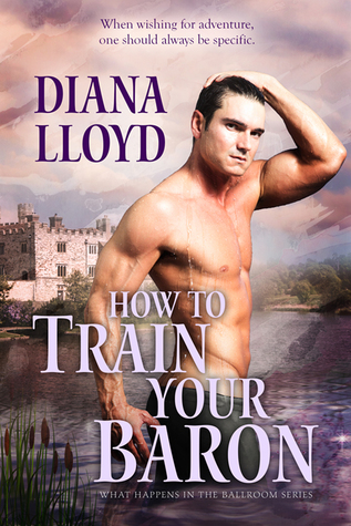 Blog Tour: How to Train Your Baron by Diana Lloyd (Excerpt & Giveaway)