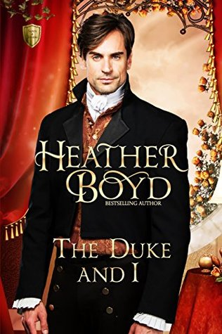 The Duke and I (Saints and Sinners Book 1) by Heather Boyd