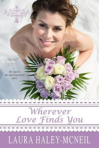 Book Blitz: Wherever Love Finds You by Laura Haley-McNeil (Excerpt)