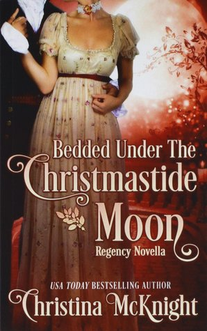 Blog Tour: Bedded Under the Christmastide Moon by Christina McKnight (Review & Giveaway)